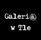 Galeri@ w Tle – Kasia Przybyt . Antilight – Karkonosze