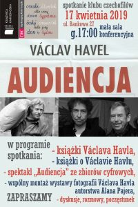 Czeski Čtvrtek albo inny dzień tygodnia zaprasza na Audiencję Václava Havla